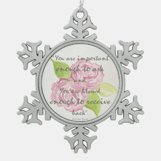 BLESSED & IMPORTANT ENOUGH TO ASK RECEIVE  FLORAL PEWTER SNOWFLAKE ORNAMENT
