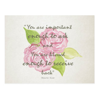 BLESSED & IMPORTANT ENOUGH TO ASK RECEIVE  FLORAL POSTCARD