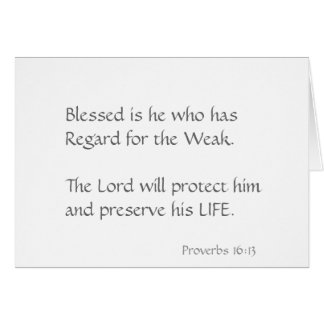 Blessed is he who has regard for the weak. card
