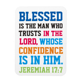 Blessed is the man bible verse Jeremiah 17:7 Magnet