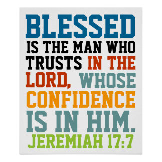Blessed is the man bible verse Jeremiah 17:7 Poster