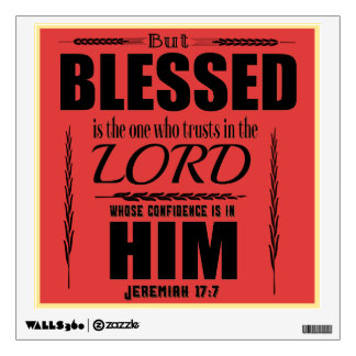 Blessed Is The One Who Trusts In The Lord Wall Art Wall Decal