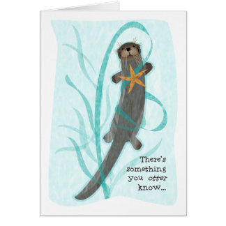 Blessing>SOMETHING YOU OTTER KNOW, Otter Starfish Card