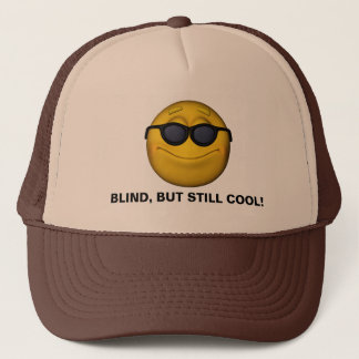Blind But Still Cool Trucker Hat