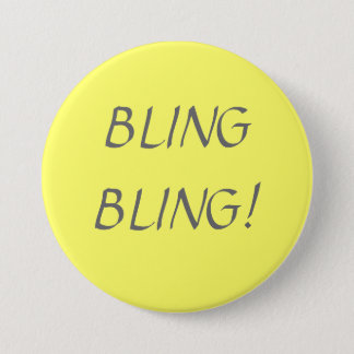 BLING BLING! 3 INCH ROUND BUTTON