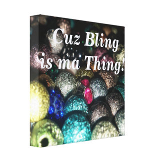 Bling is My Thing Canvas