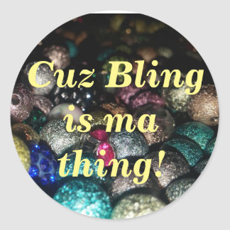 Bling Is My Thing Sticker