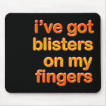 Blistered Fingers Mouse Pad