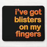 Blistered Fingers Mousepad