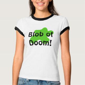 Blob of doom Shirt