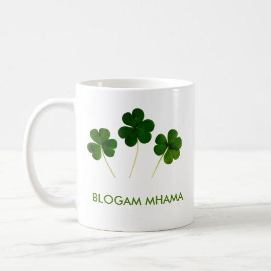 Blogam Mhama - Mum's Cuppa in Irish Gaelic Coffee Mug