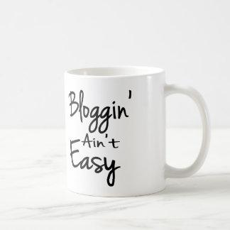 Bloggin' Ain't Easy Mug