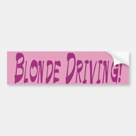 Blonde Driving! Bumper Sticker