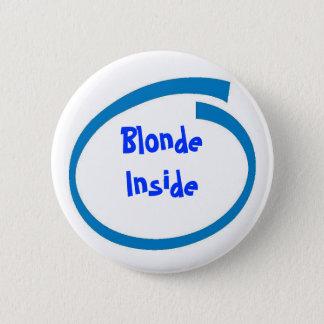 Blonde Inside 2 Inch Round Button