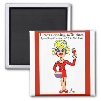 """BLONDE JILLIE: """"I LOVE COOKING WITH WINE"""" MAGNET"""