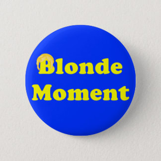 Blonde Moment 2 Inch Round Button
