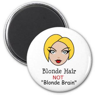 Blonde Not Blonde Magnet