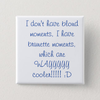 blonds and brunettes :D 2 Inch Square Button