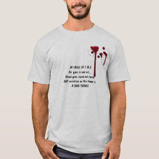 blood,  #1 RULE OF E.M.SAir goes in and out...B... T-Shirt