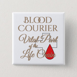 Blood Courier Medical Delivery Driver 2 Inch Square Button