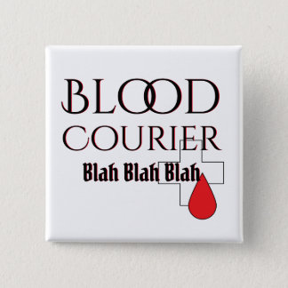 Blood Courier Medical Driver Blah 2 Inch Square Button