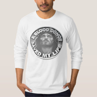 Blood Donor Saved My Life T-Shirt