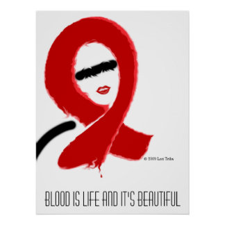 BLOOD IS LIFE, AND IT'S BEAUTIFUL, © 2009 LT POSTER