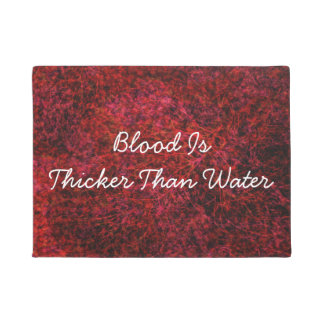 Blood is thicker than water doormat