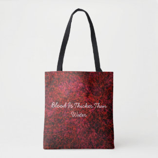 Blood Is Thicker Than Water Tote Bag