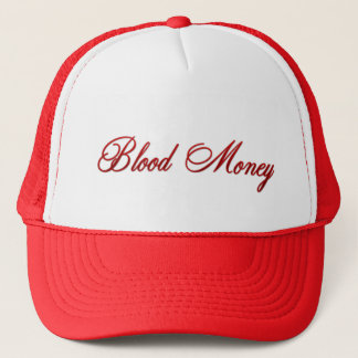 Blood Money Trucker Hat