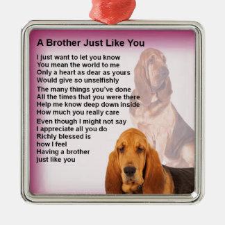 Bloodhound Dog Design & Brother Poem Metal Ornament