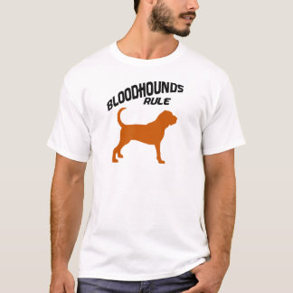 Bloodhounds Rule T-Shirt