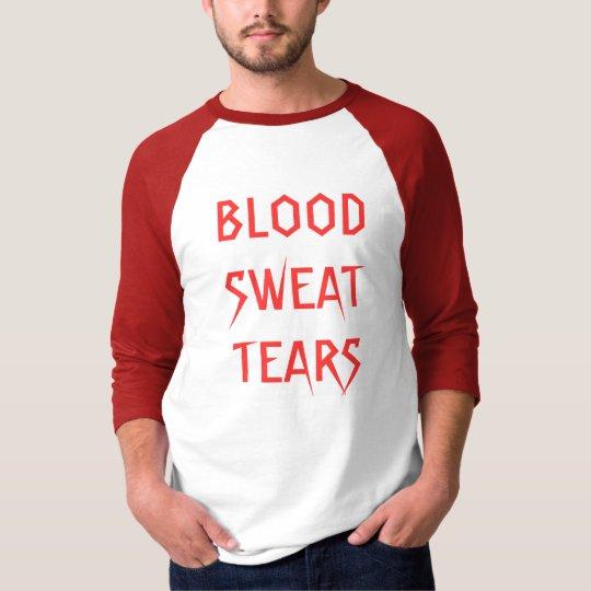 BLOODSWEATTEARS - Customized T-Shirt