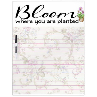 Bloom where you are planted dry erase board