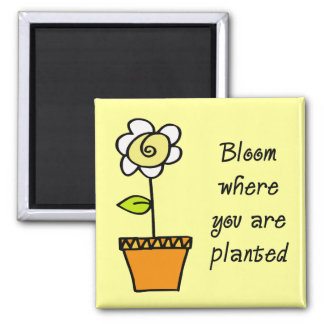 Bloom Where You Are Planted II Square Magnet