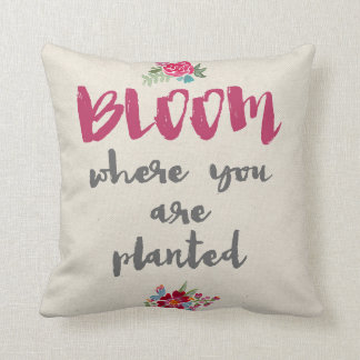 Bloom Where You Are Planted Pillow