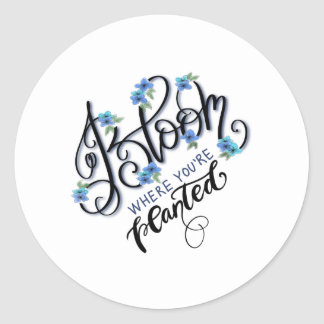 Bloom Where You're Planted Classic Round Sticker