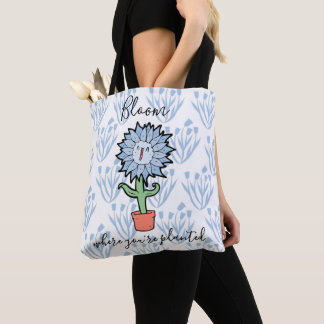 Bloom Where You're Planted Cute Flower Tote Bag