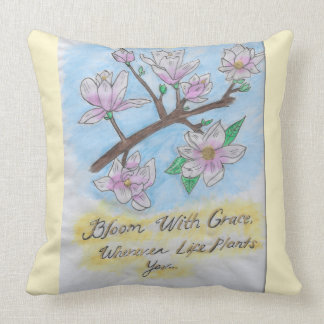"""Bloom with grace, Wherever Life plants you.."" Throw Pillow"