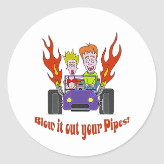 Blow it out your Pipes Classic Round Sticker