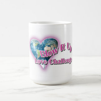 Blow It Up Love Challenge Coffee Mug