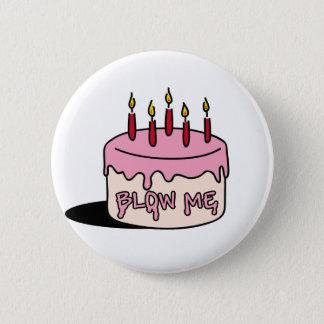 blow me ( Birthday Boy) 2 Inch Round Button
