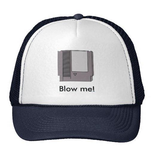 Blow me! trucker hats