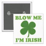 Blow Me Im Irish Button