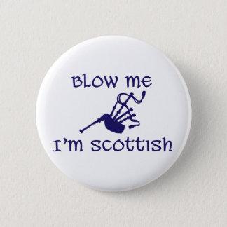 Blow me i'm Scottish 2 Inch Round Button