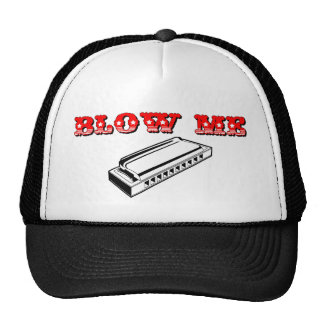 Blow Me = Mouth Organ or Harmonica Trucker Hat