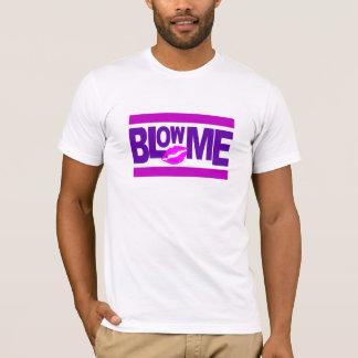 Blow Me shirt - choose style & color