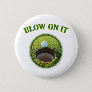 Blow On It Golf 2 Inch Round Button