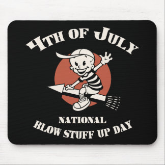 Blow Stuff Up Day Mouse Pad
