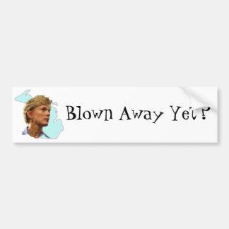 Blown Away Yet? Bumper Sticker